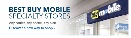 Best Buy Mobile Specialty Stores. Any carrier, any phone, any plan. Discover a new way to shop